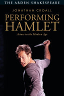 Book cover of Performing Hamlet : actors in the modern age