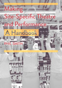 Book cover of Making site-specific theatre and performance : a handbook