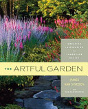 Book cover of The artful garden : creative inspiration for landscape design