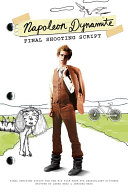 Book cover of Napoleon Dynamite : final shooting script : final shooting script for the hit film from Fox Searchlight Pictures