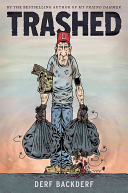 Book cover of Trashed : a graphic novel