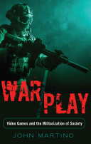 Book cover of War/play : video games and the militarization of society