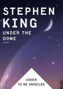Book cover of Under the dome : a novel