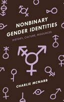 Book cover of Nonbinary gender identities : history, culture, resources
