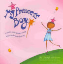 Book cover of My princess boy : a mom's story about a young boy who loves to dress up