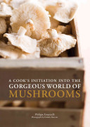 Book cover of A cook's initiation into the gorgeous world of mushrooms