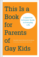 Book cover of This is a book for parents of gay kids : a question & answer guide to everyday life
