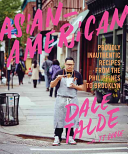 Book cover of Asian-American : proudly inauthentic recipes from the Philippines to Brooklyn