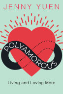 Book cover of Polyamorous : living and loving more