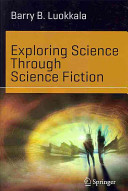 Book cover of Exploring science through science fiction