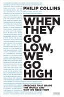 Book cover of When they go low, we go high : speeches that shape the world and why we need them