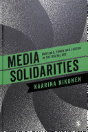 Book cover of Media solidarities : emotions, power and justice in the digital age