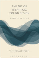 Book cover of The art of theatrical sound design : a practical guide