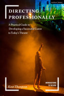 Book cover of Directing professionally : a practical guide to developing a successful career in today's theatre