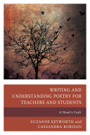 Book cover of Writing and understanding poetry for teachers and students : a heart's craft