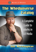 Book cover of The Whedonverse catalog : a complete guide to works in all media