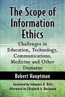 Book cover of The scope of information ethics : challenges in education, technology, communications, medicine and other domains