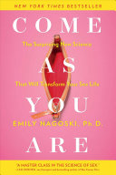 Book cover of Come as you are : the surprising new science that will transform your sex life