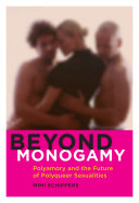 Book cover of Beyond monogamy : polyamory and the future of polyqueer sexualities