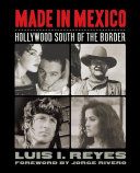 Book cover of Made in Mexico : Hollywood south of the border