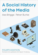 Book cover of A social history of the media : from Gutenberg to Facebook
