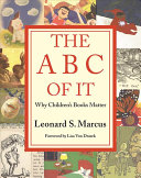 Book cover of The ABC of It : why children's books matter
