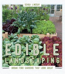 Book cover of Edible landscaping : urban food gardens that look great