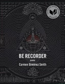 Book cover of Be recorder : poems