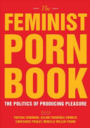Book cover of The feminist porn book : the politics of producing pleasure