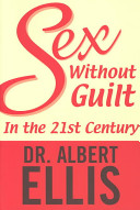 Book cover of Sex without guilt in the twenty-first century