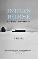 Book cover of Indian horse : a novel