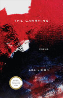 Book cover of The carrying : poems