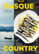 Book cover of Basque country : a culinary journey through a food lover's paradise