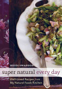 Book cover of Super natural every day : well-loved recipes from my natural foods kitchen