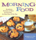 Book cover of Morning food : breakfasts, brunches and more for savoring the best part of the day