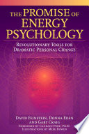 The promise of energy psychology- Revolutionary tools for dramatic personal change