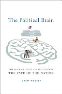 Book cover of The political brain : the role of emotion in deciding the fate of the nation