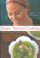 Book cover of Super natural cooking : five ways to incorporate whole and natural foods into your cooking