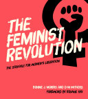 Book cover of The feminist revolution : the struggle for women's liberation
