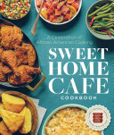 Book cover of Sweet Home Cafe cookbook : a celebration of African American cooking