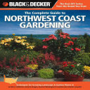 Book cover of The complete guide to Northwest coast gardening : techniques for growing landscape & garden plants in northern California, western Oregon, western Washington, and southwestern British Columbia