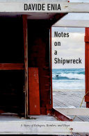 Book cover of Notes on a shipwreck : a story of refugees, borders, and hope