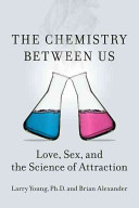 Book cover of The chemistry between us : love, sex, and the science of attraction