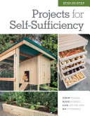 Book cover of Step-by-step projects for self-sufficiency : grow edibles, raise animals, live off the grid, DIY.