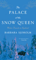 Book cover of The palace of the Snow Queen : winter travels in Lapland