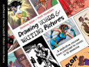 Book cover of Drawing words & writing pictures : making comics : manga, graphic novels, and beyond