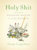 Book cover of Holy shit : managing manure to save mankind