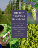 Book cover of The hop grower's handbook : the essential guide for sustainable, small-scale production for home and market
