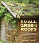 Book cover of Small green roofs : low-tech options for greener living