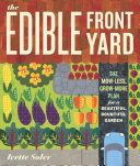 Book cover of The edible front yard : the mow-less, grow-more plan for a beautiful, bountiful garden